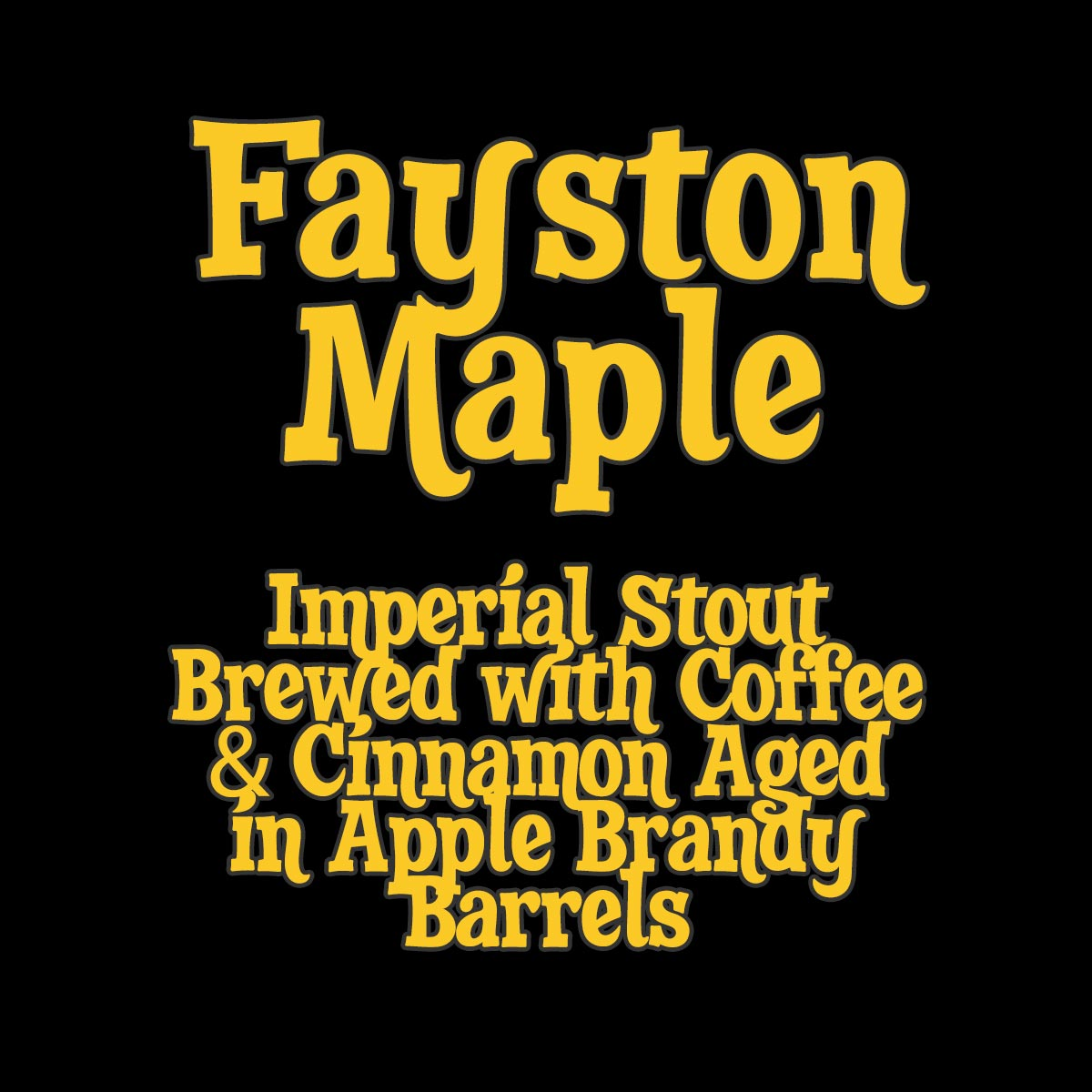 Fayston Maple brewed with Coffee & Cinnamon Aged in Apple Brandy Barrels